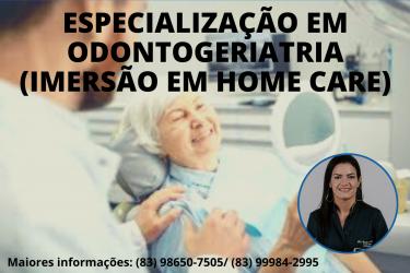 ESPECIALIZAÇÃO EM ODONTOGERIATRIA (IMERSÃO EM HOME CARE)